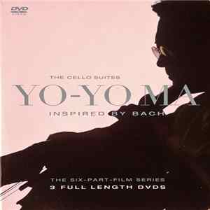 Download Yo-Yo Ma - The Complete Cello Suites: Yo-Yo Ma, Inspired By Bach