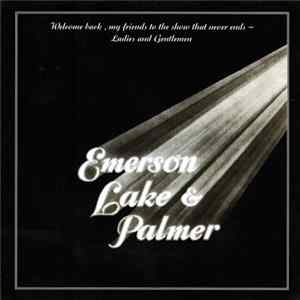 Download Emerson, Lake & Palmer - Welcome Back, My Friends To The Show That Never Ends ~ Ladies And Gentlemen