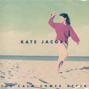 Download Kate Jacobs - The Calm Comes After