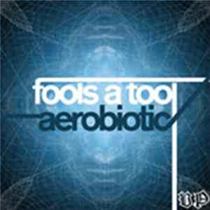 Download Aerobiotic - Fools A Tool