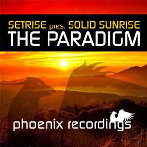 Download Setrise Pres. Solid Sunrise - The Paradigm
