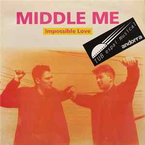 Download Middle Me - Impossible Love