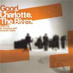 Download Good Charlotte - The River