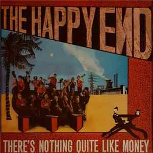 Download The Happy End - There's Nothing Quite Like Money