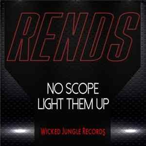 Download Rends - No Scope / Light Them Up