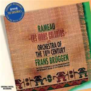 Download Rameau - Orchestra Of The 18th Century / Frans Brüggen - Les Indes Galantes - Suite