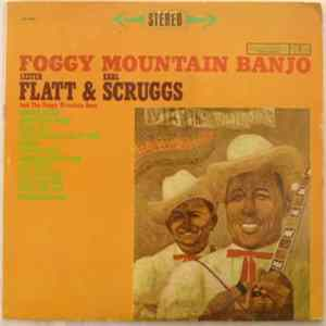 Download Lester Flatt & Earl Scruggs And The Foggy Mountain Boys - Foggy Mountain Banjo