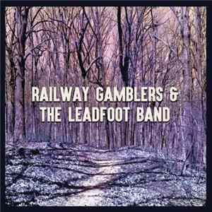 Download Railway Gamblers, The Leadfoot Band - Railway Gamblers & The Leadfoot Band