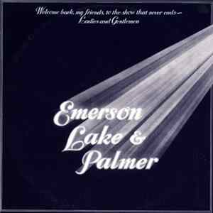 Download Emerson, Lake & Palmer - Welcome Back My Friends To The Show That Never Ends - Ladies And Gentlemen